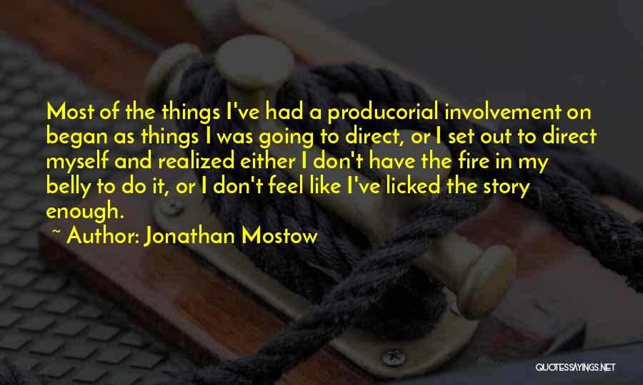 Fire In My Belly Quotes By Jonathan Mostow