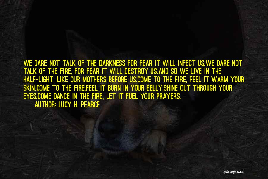 Fire In My Belly Quotes By Lucy H. Pearce