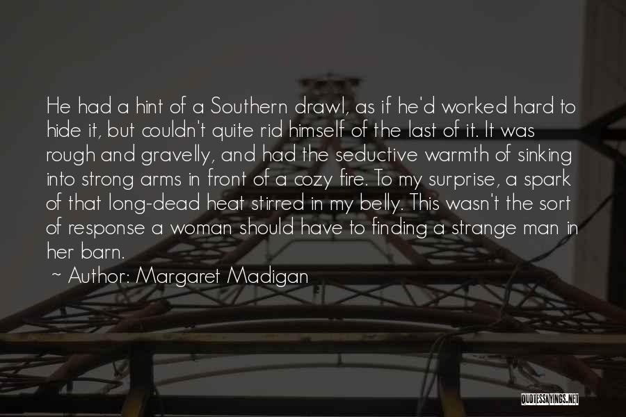 Fire In My Belly Quotes By Margaret Madigan