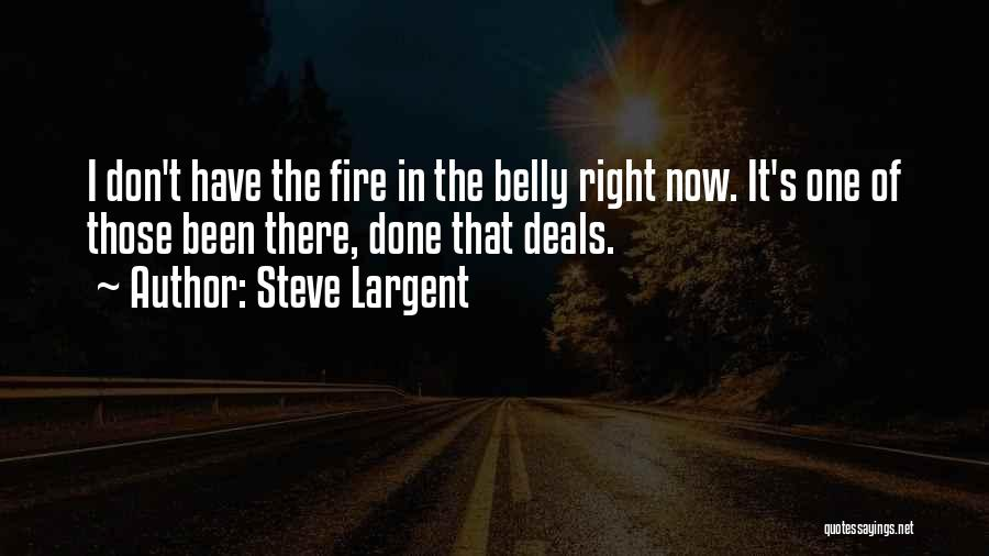 Fire In My Belly Quotes By Steve Largent