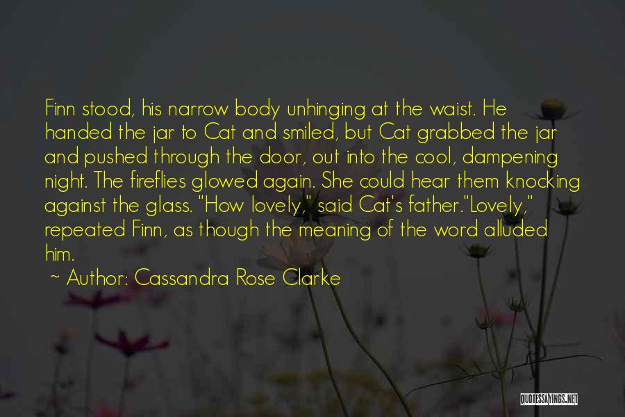 Fireflies In A Jar Quotes By Cassandra Rose Clarke