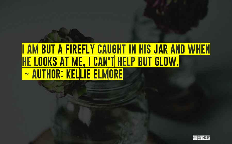 Fireflies In A Jar Quotes By Kellie Elmore