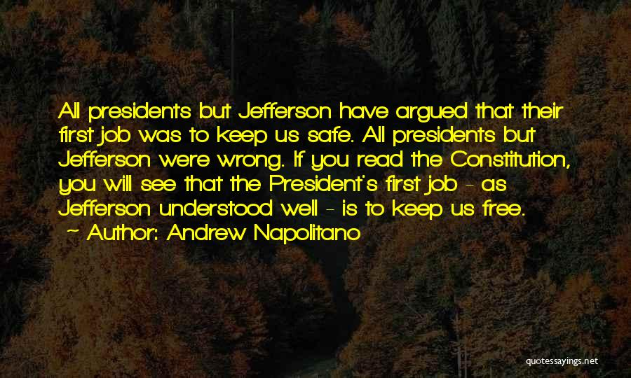 First 5 Presidents Quotes By Andrew Napolitano