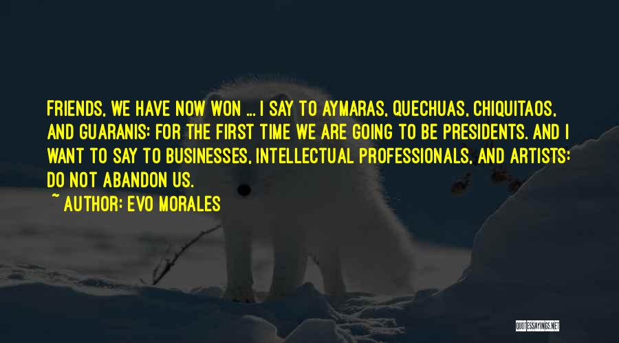 First 5 Presidents Quotes By Evo Morales