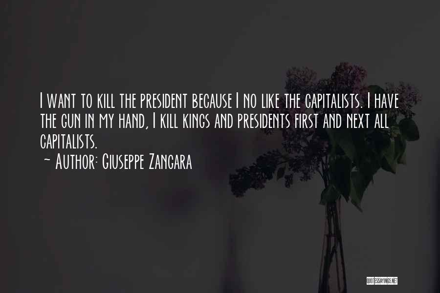 First 5 Presidents Quotes By Giuseppe Zangara