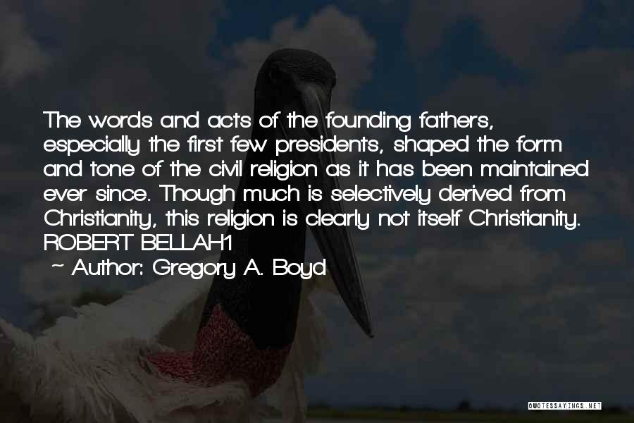 First 5 Presidents Quotes By Gregory A. Boyd