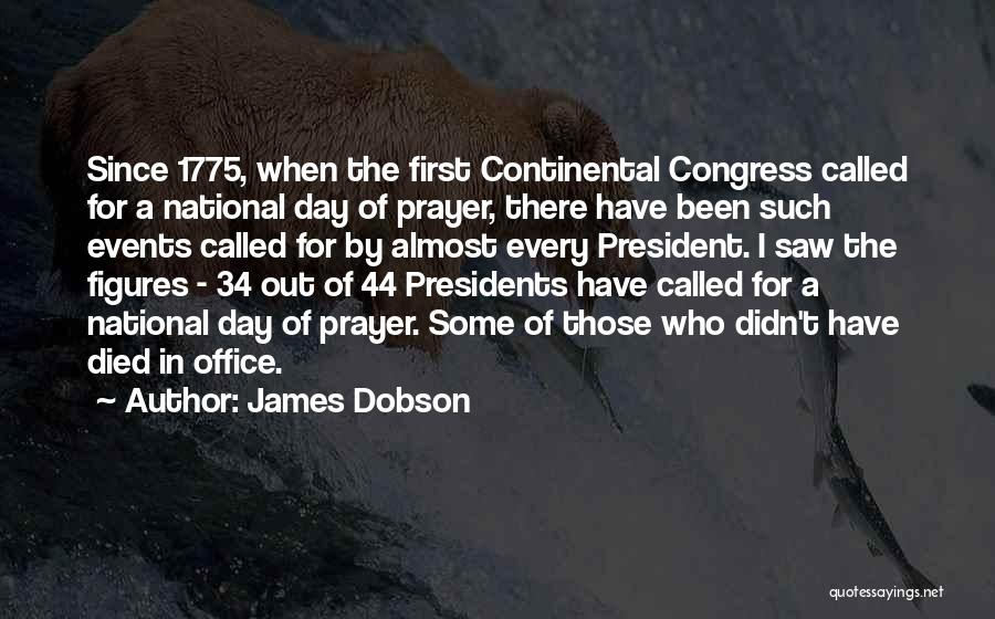 First 5 Presidents Quotes By James Dobson