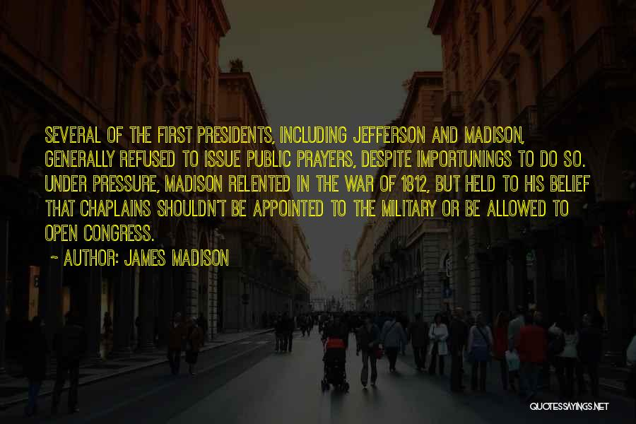 First 5 Presidents Quotes By James Madison