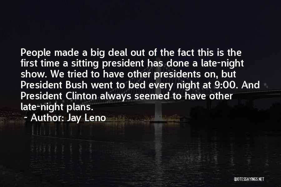 First 5 Presidents Quotes By Jay Leno