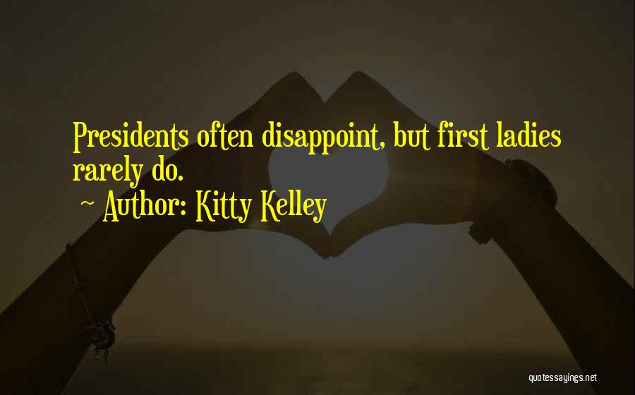 First 5 Presidents Quotes By Kitty Kelley