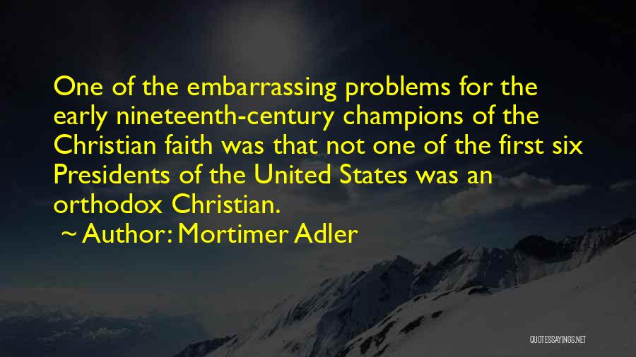 First 5 Presidents Quotes By Mortimer Adler