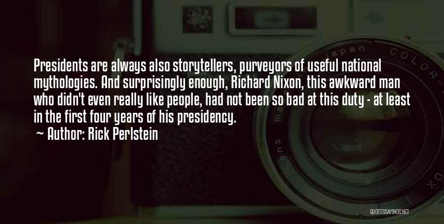 First 5 Presidents Quotes By Rick Perlstein