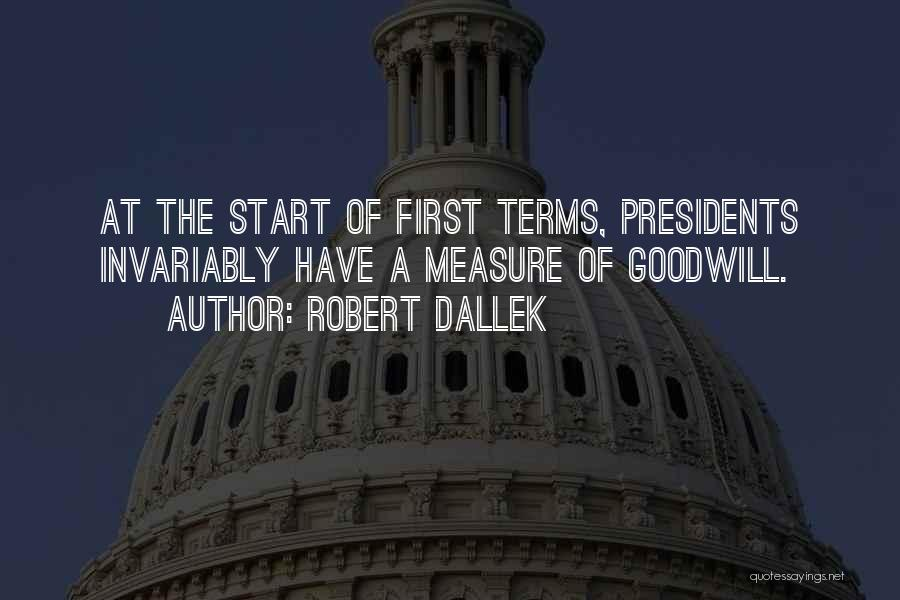 First 5 Presidents Quotes By Robert Dallek