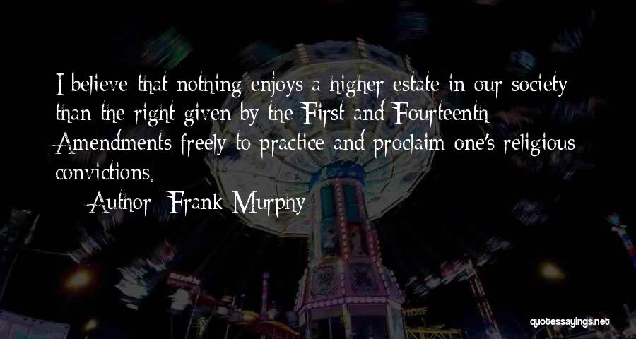 First Amendments Quotes By Frank Murphy