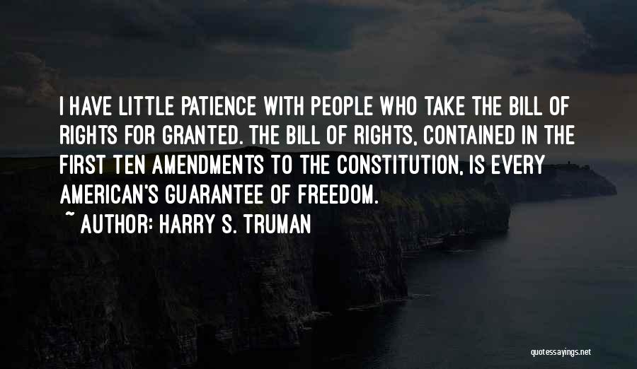 First Amendments Quotes By Harry S. Truman
