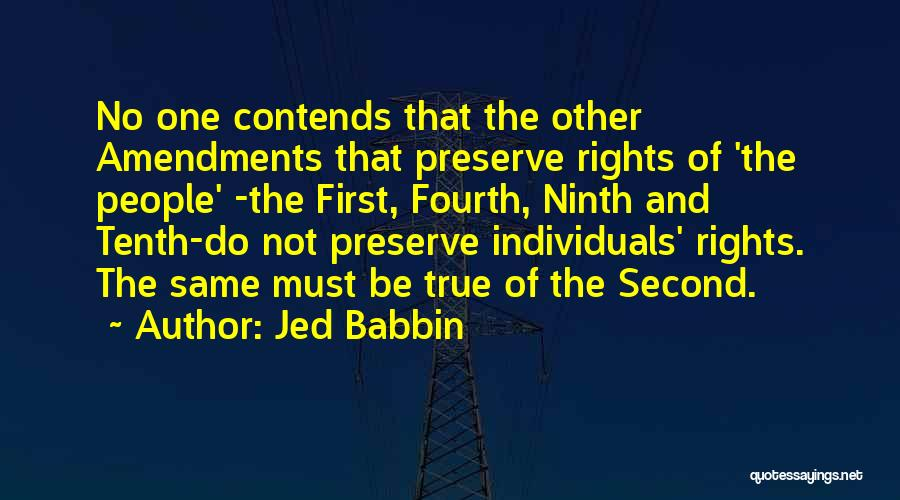 First Amendments Quotes By Jed Babbin