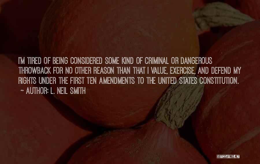 First Amendments Quotes By L. Neil Smith