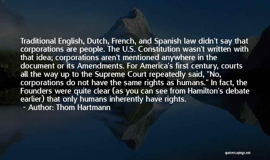First Amendments Quotes By Thom Hartmann