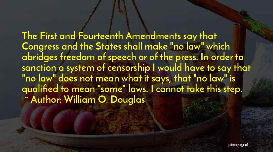 First Amendments Quotes By William O. Douglas