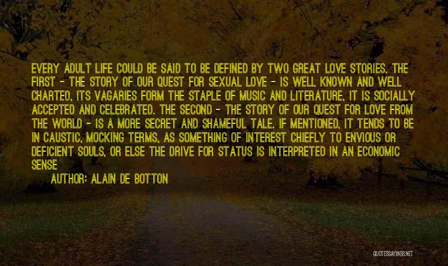First And Second Quotes By Alain De Botton
