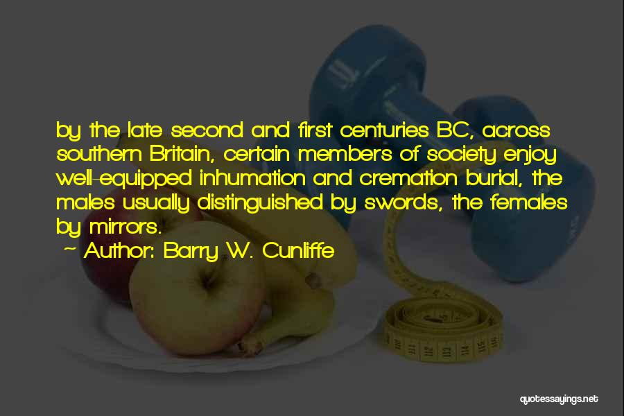 First And Second Quotes By Barry W. Cunliffe