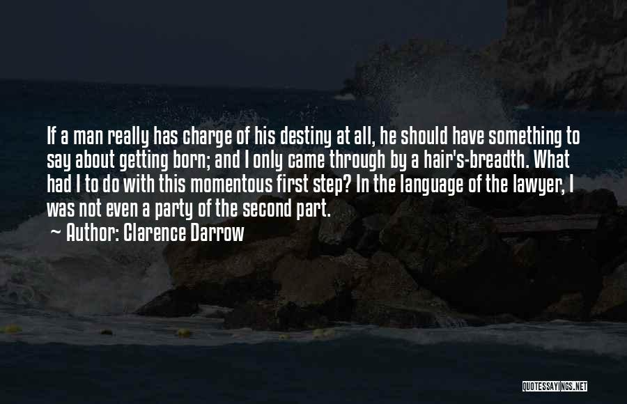 First And Second Quotes By Clarence Darrow