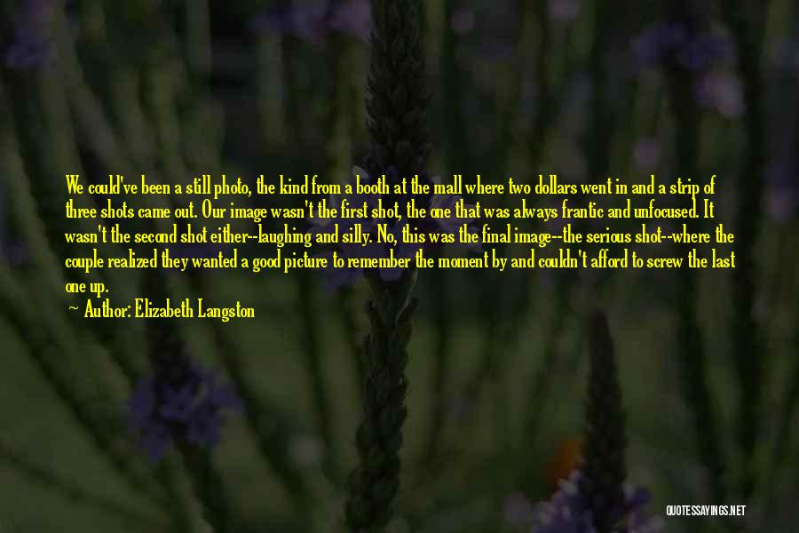 First And Second Quotes By Elizabeth Langston