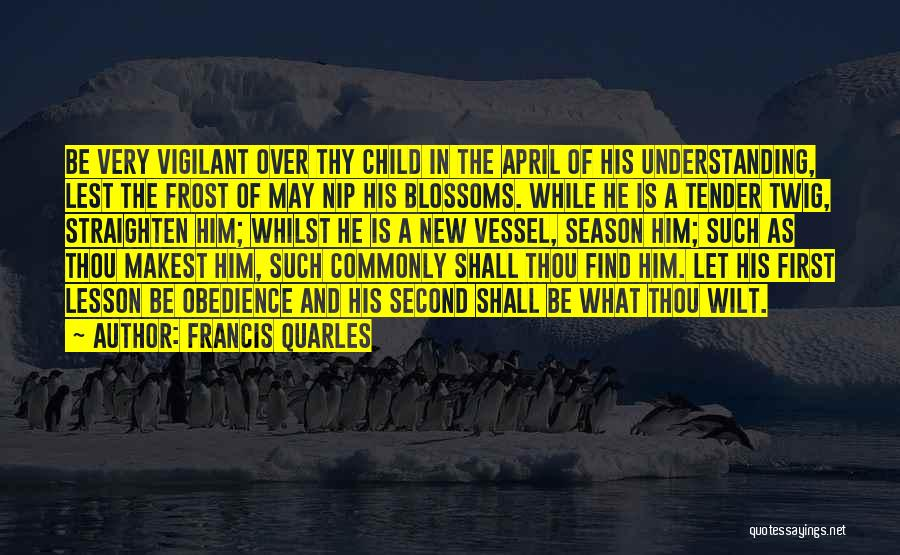 First And Second Quotes By Francis Quarles