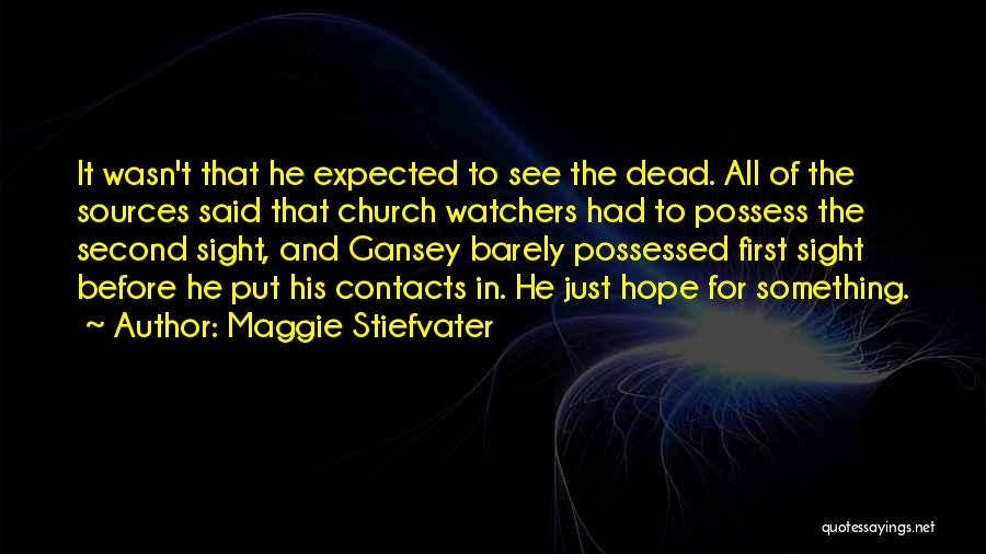 First And Second Quotes By Maggie Stiefvater