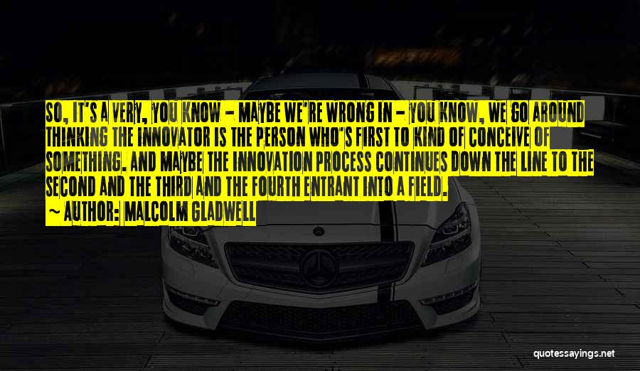 First And Second Quotes By Malcolm Gladwell