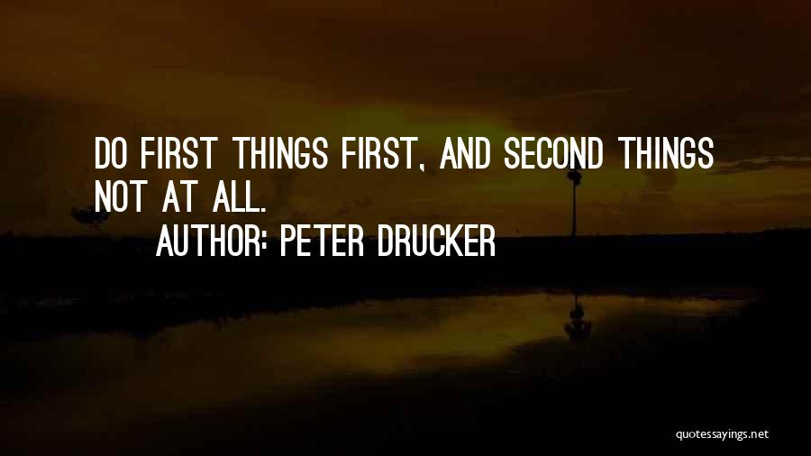 First And Second Quotes By Peter Drucker