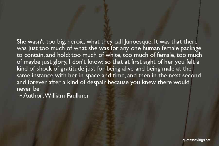 First And Second Quotes By William Faulkner