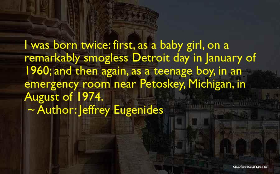 First Born Baby Girl Quotes By Jeffrey Eugenides