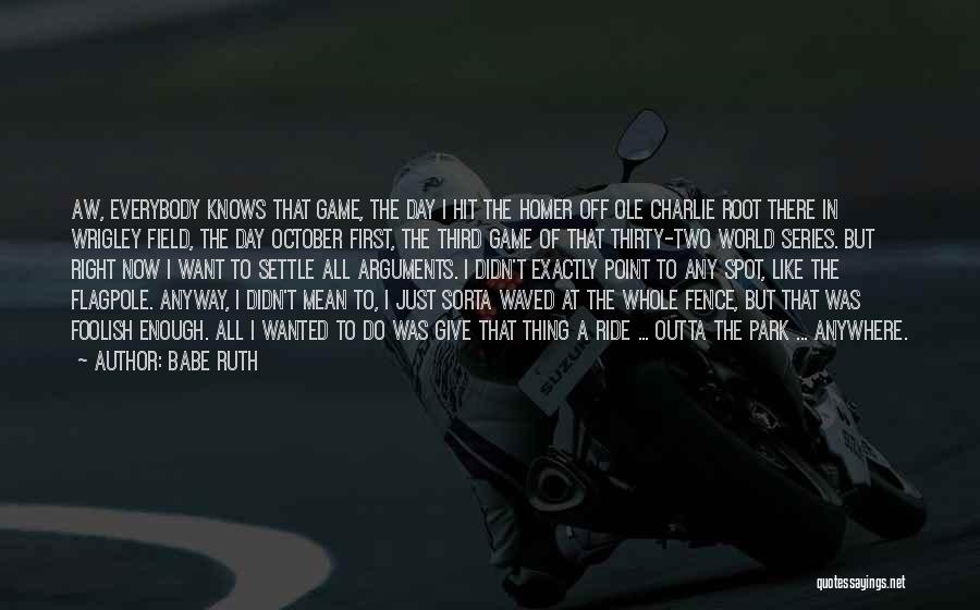 First Day Of Quotes By Babe Ruth