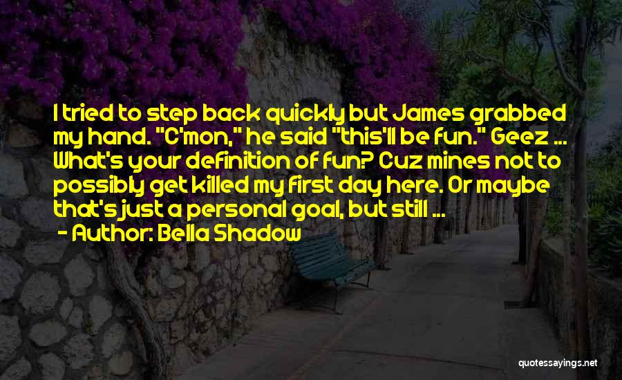 First Day Of Quotes By Bella Shadow