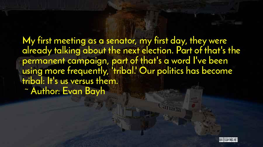 First Day Of Quotes By Evan Bayh