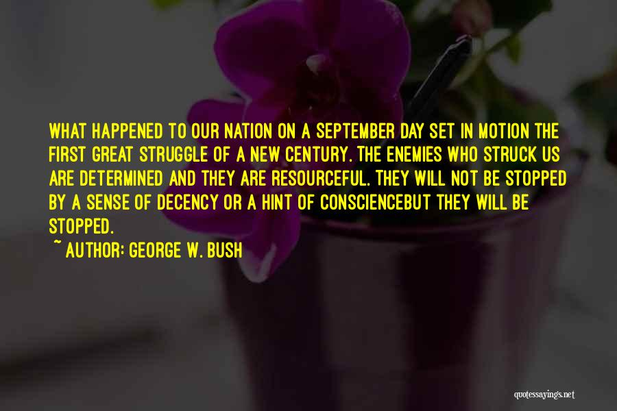 First Day Of Quotes By George W. Bush