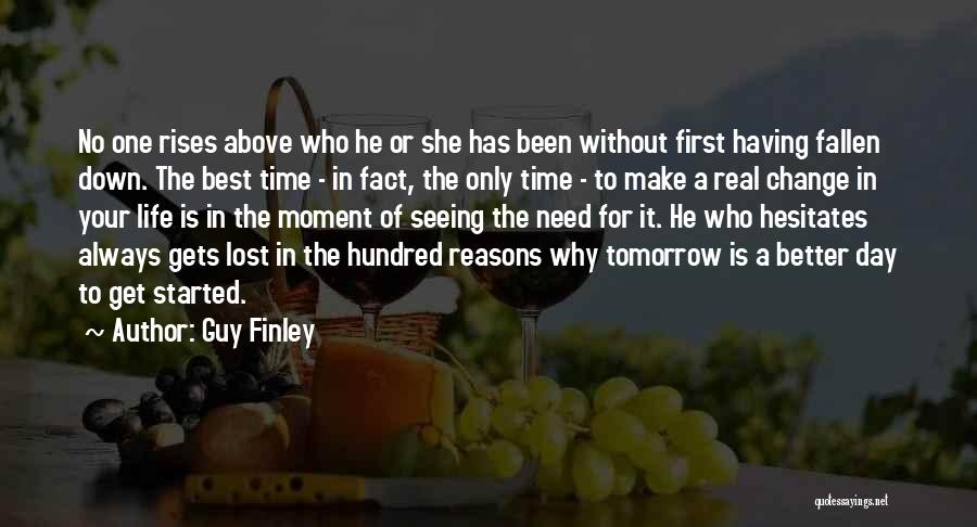 First Day Of Quotes By Guy Finley