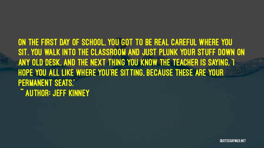First Day Of Quotes By Jeff Kinney