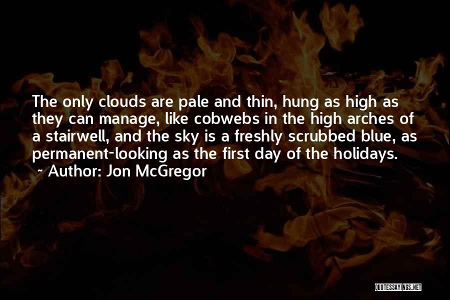 First Day Of Quotes By Jon McGregor