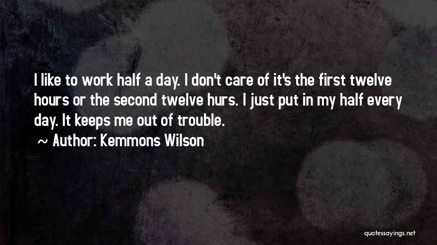 First Day Of Quotes By Kemmons Wilson