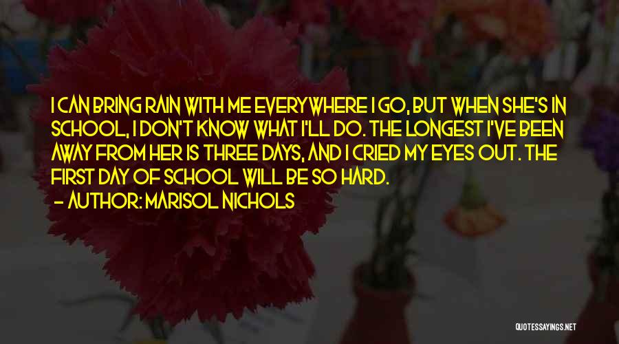 First Day Of Quotes By Marisol Nichols