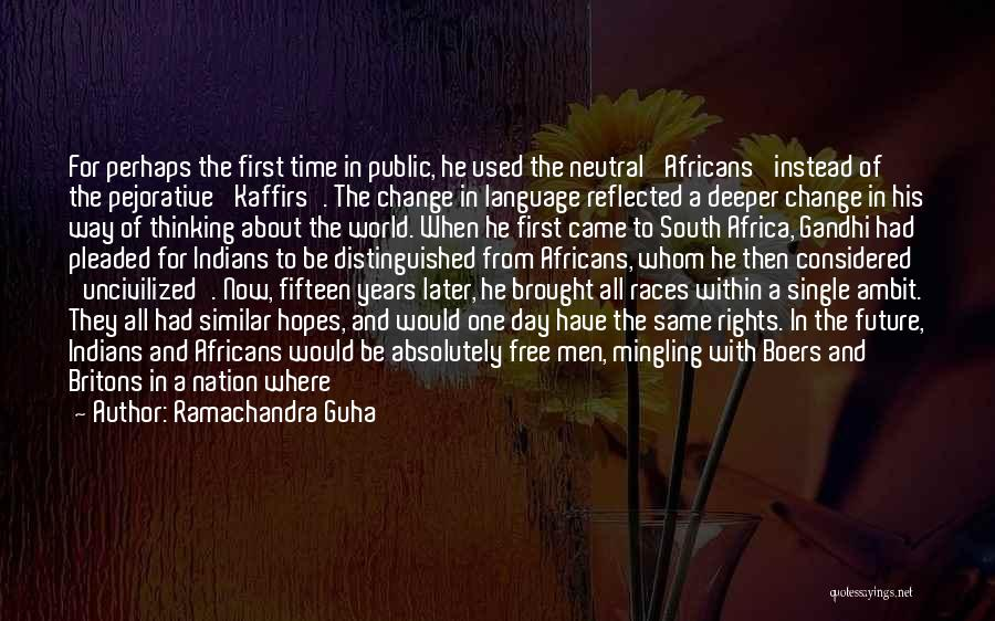 First Day Of Quotes By Ramachandra Guha