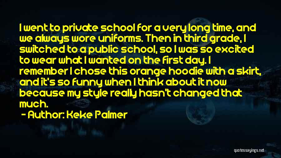 First Day Of School Funny Quotes By Keke Palmer
