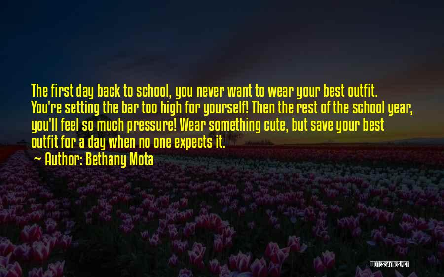 First Day Of School Year Quotes By Bethany Mota
