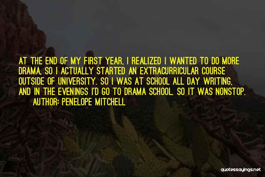 First Day Of School Year Quotes By Penelope Mitchell