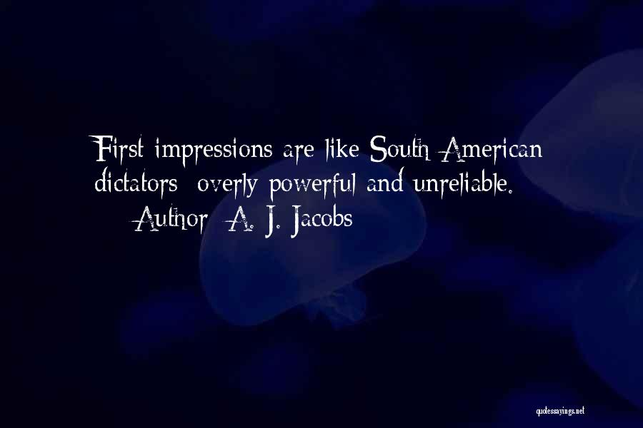 First Impressions Quotes By A. J. Jacobs