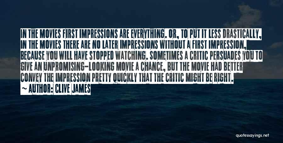 First Impressions Quotes By Clive James