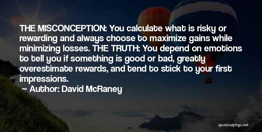 First Impressions Quotes By David McRaney