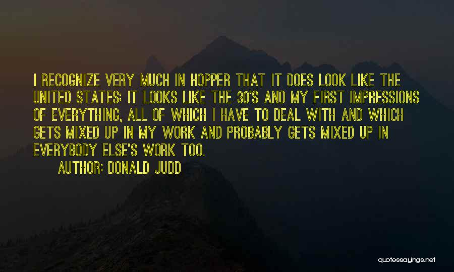 First Impressions Quotes By Donald Judd